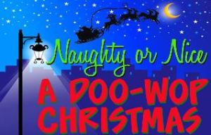 A Naughty or Nice Doo Wop Christmas with the DOO WOP GUYS!!!