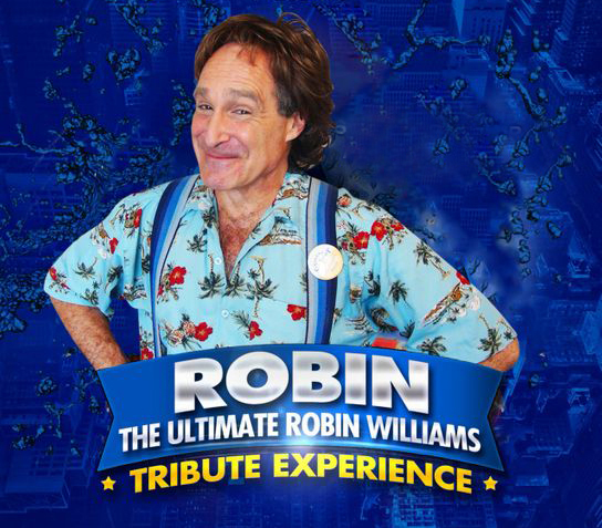 ROBIN: THE ULTIMATE ROBIN WILLIAMS TRIBUTE EXPERIENCE 2-26-21