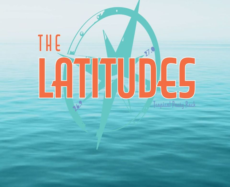 TRIBUTE TO JIMMY BUFFETT AND TROP ROCK PARTY WITH THE LATITUDES!! 5-16-21